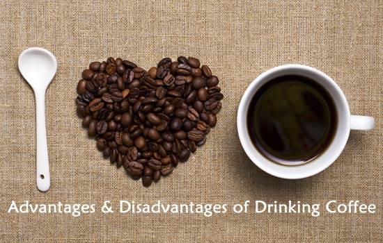 Coffee advantages & disadvantage