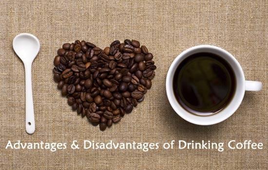 Coffee advantages & disadvantage